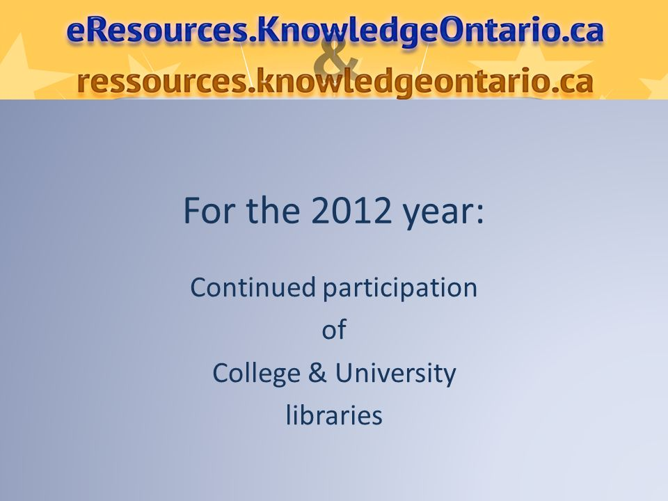 For the 2012 year: Continued participation of College & University libraries