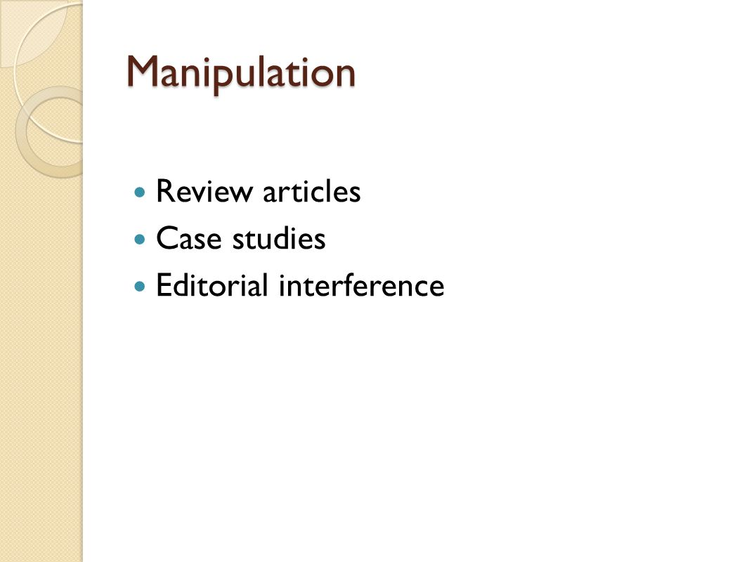 Manipulation Review articles Case studies Editorial interference