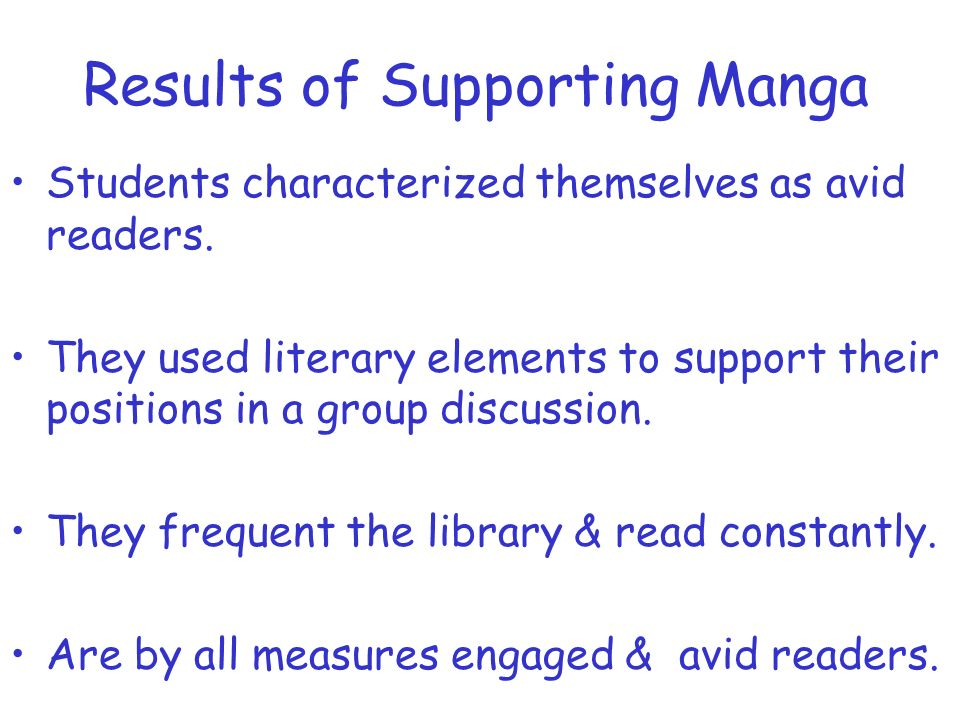 Results of Supporting Manga Students characterized themselves as avid readers. They used literary elements to support their positions in a group discu