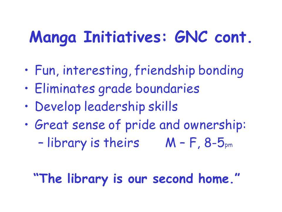 Manga Initiatives: GNC cont.