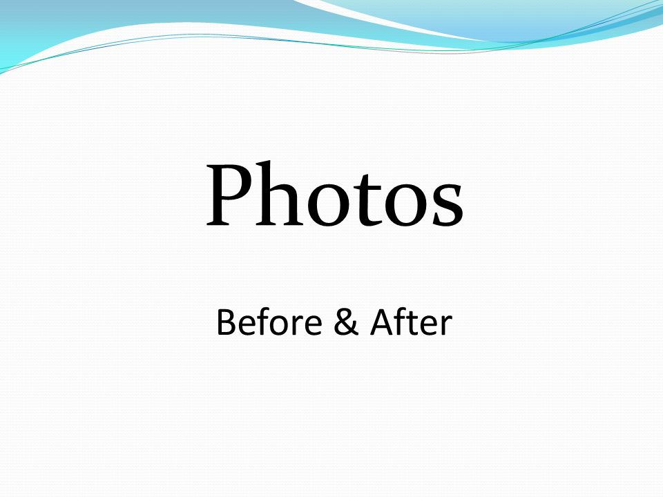 Photos Before & After