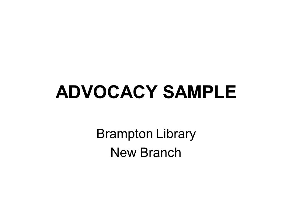 ADVOCACY SAMPLE Brampton Library New Branch