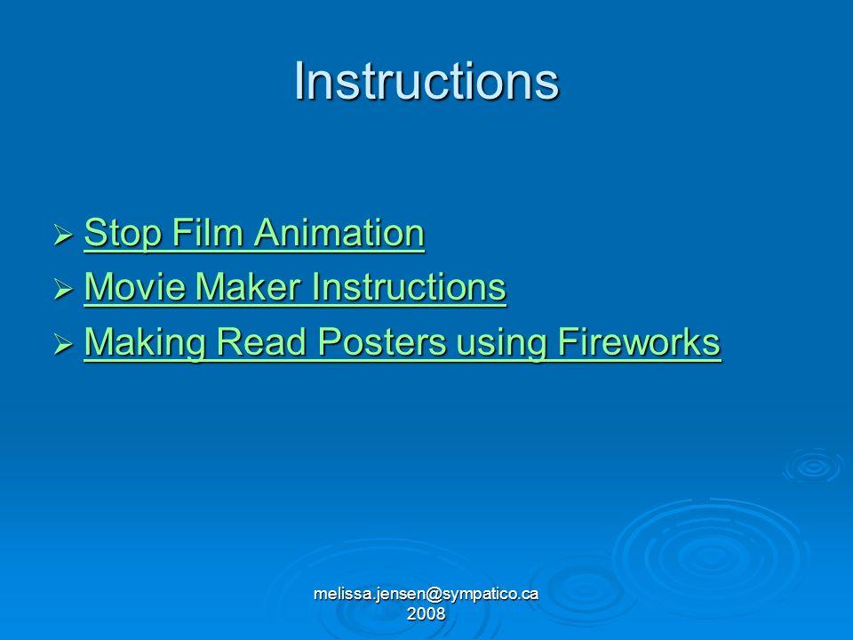 melissa.jensen@sympatico.ca 2008 Stop Film Animation Stop Film Animation Stop Film Animation Stop Film Animation Movie Maker Instructions Movie Maker