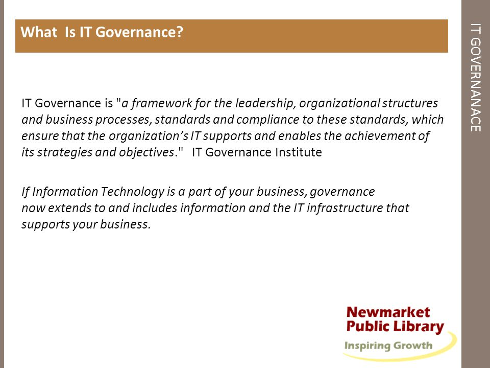 IT GOVERNANACE What Is IT Governance? IT Governance is
