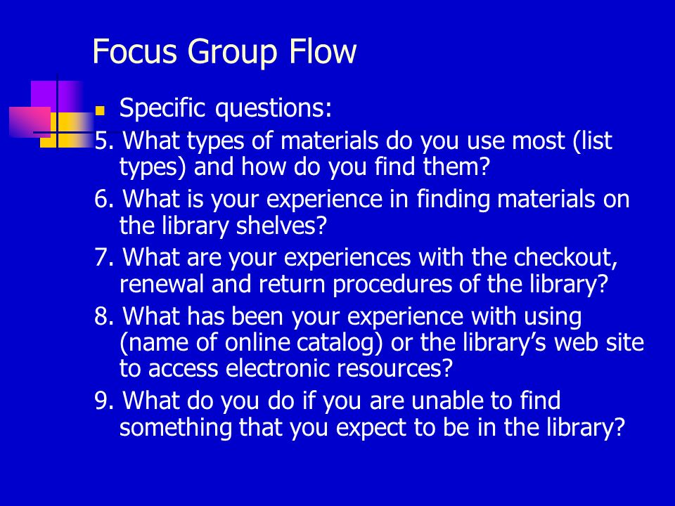 Focus Group Flow Specific questions: 5.