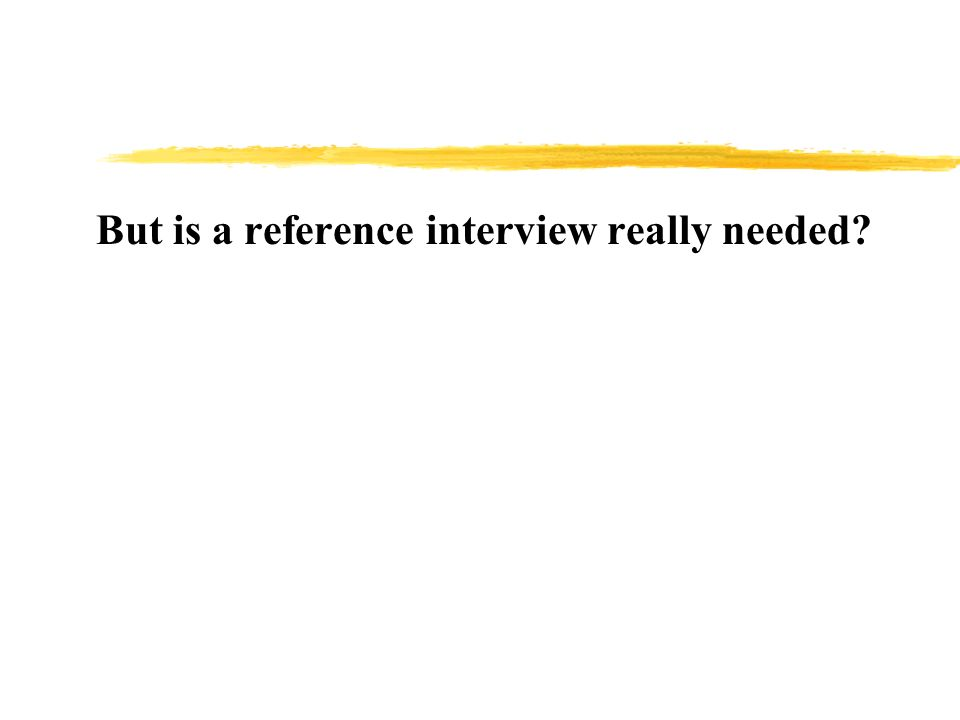 Email Reference Interviews zOnly 2 of 40 email transactions included an interview.