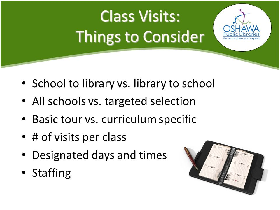 Class Visits: Things to Consider School to library vs.