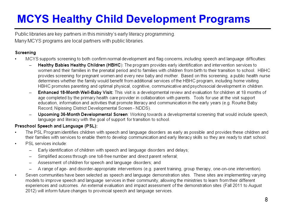 MCYS Healthy Child Development Programs Public libraries are key partners in this ministrys early literacy programming. Many MCYS programs are local p