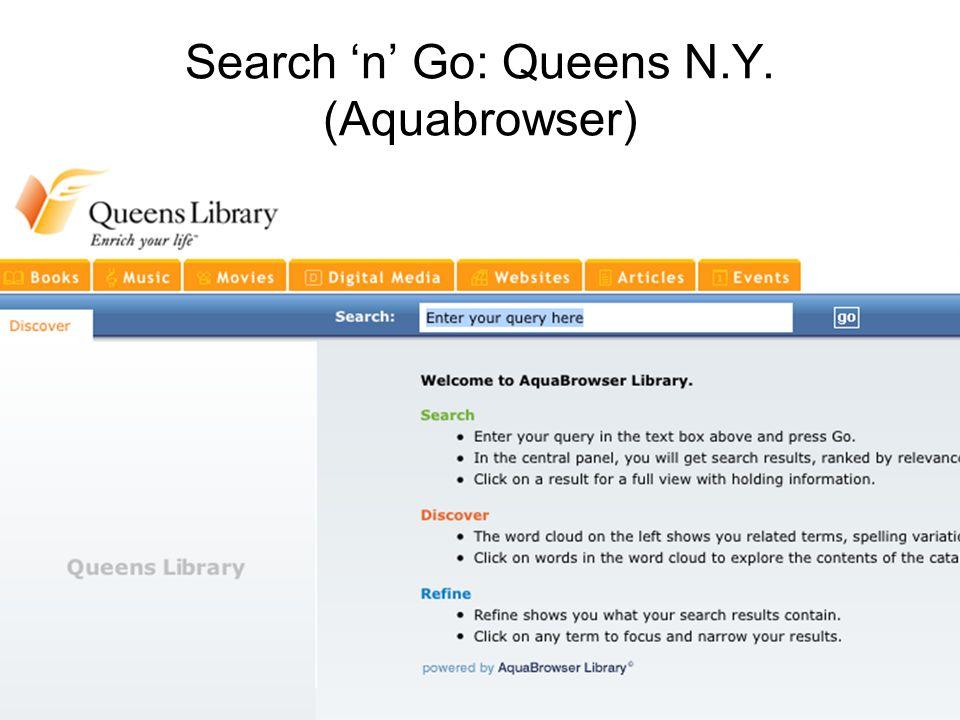 Search n Go: Queens N.Y. (Aquabrowser)