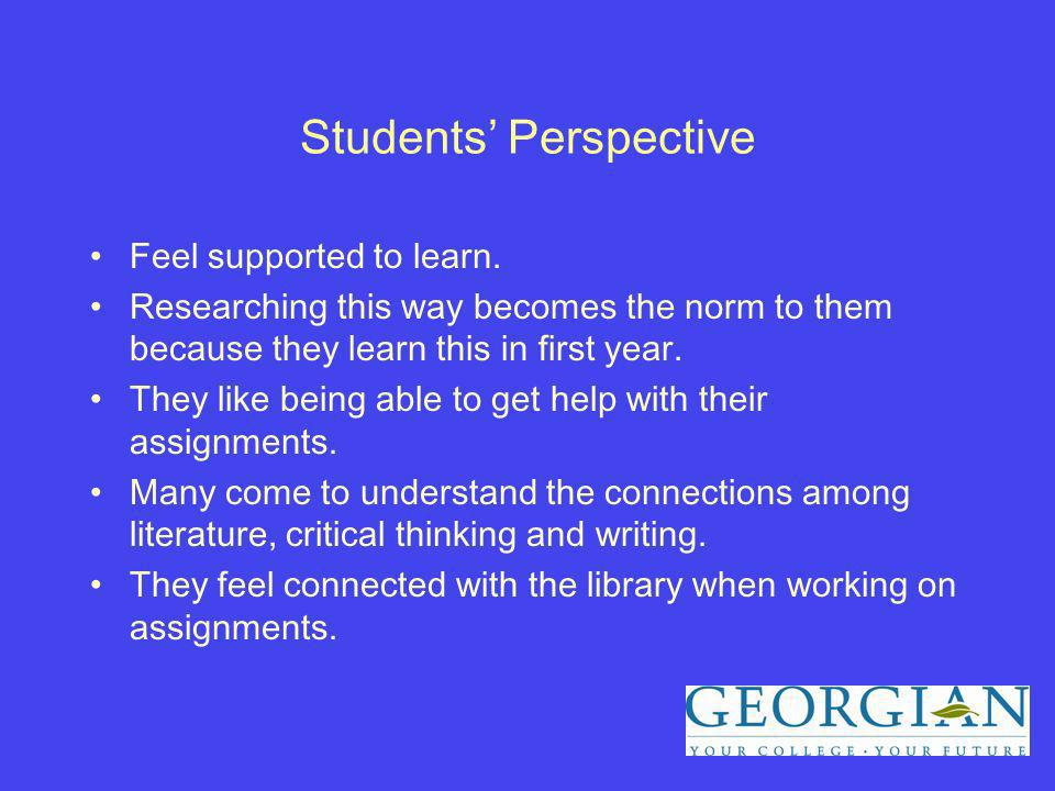 Students Perspective Feel supported to learn.