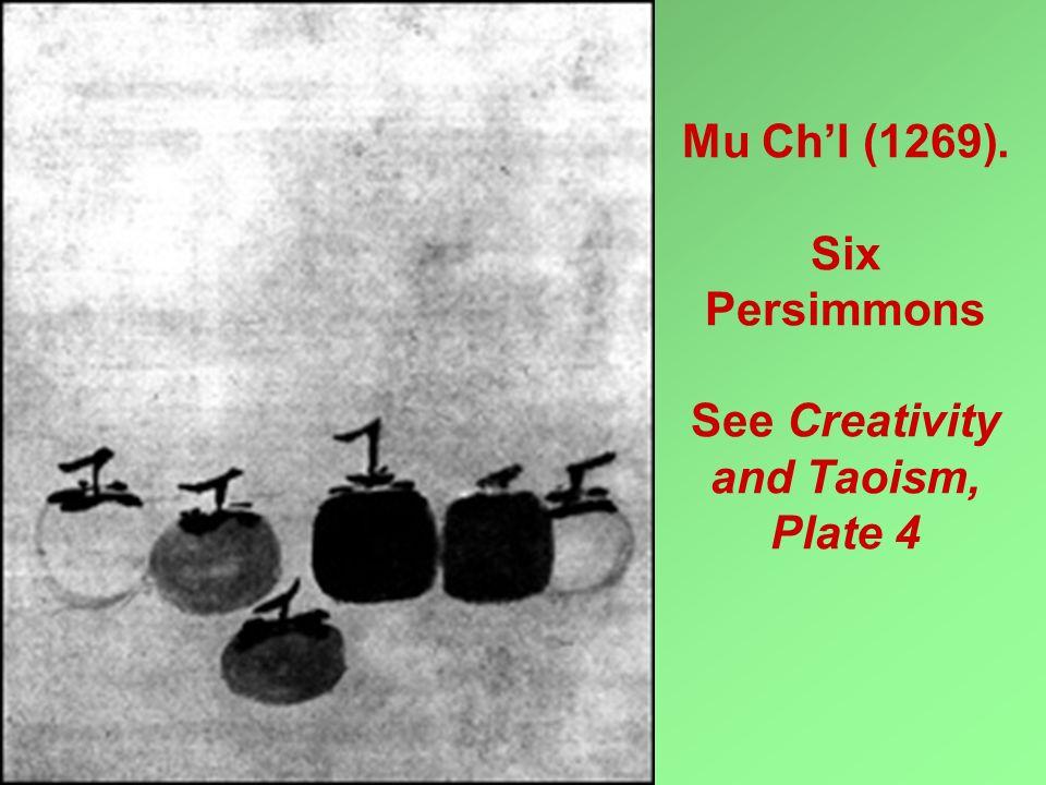 Mu ChI (1269). Six Persimmons See Creativity and Taoism, Plate 4