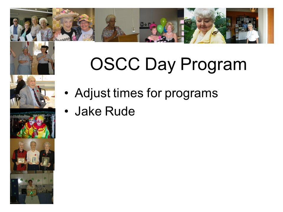 OSCC Day Program Adjust times for programs Jake Rude