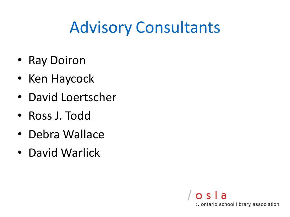 Advisory Consultants Ray Doiron Ken Haycock David Loertscher Ross J.