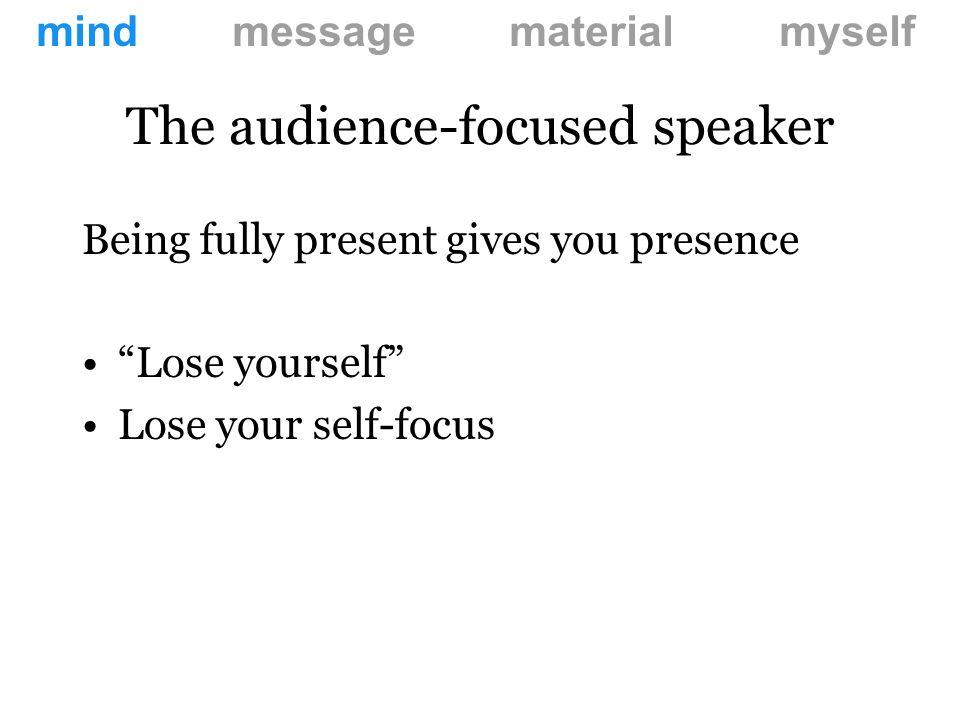 The self-focused speaker mind message material myself