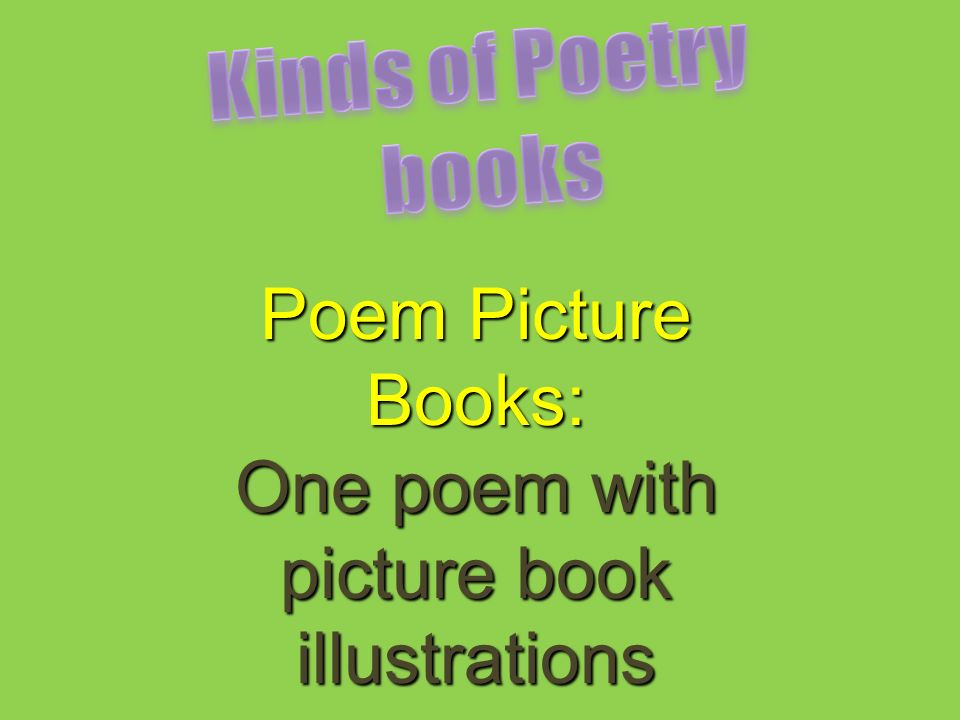 Poem Picture Books: One poem with picture book illustrations