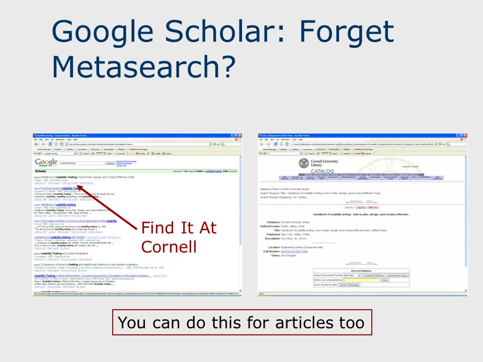 Google Scholar: Forget Metasearch? Find It At Cornell You can do this for articles too