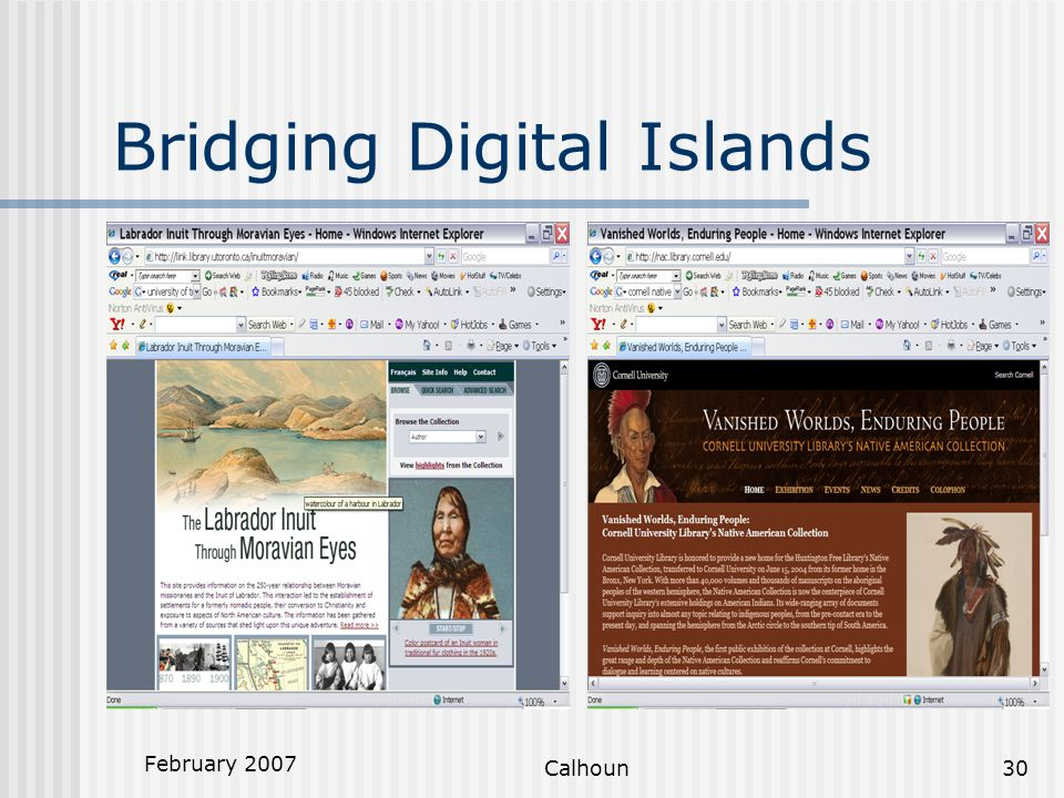 February 2007 Calhoun30 Bridging Digital Islands