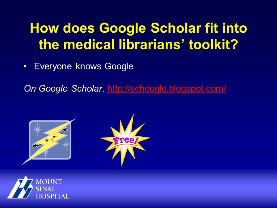 How does Google Scholar fit into the medical librarians toolkit.