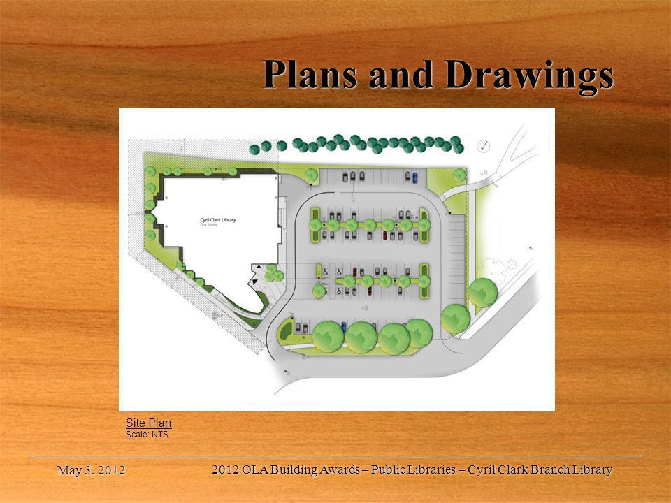 Plans and Drawings Site Plan Scale: NTS May 3, 2012 2012 OLA Building Awards – Public Libraries – Cyril Clark Branch Library