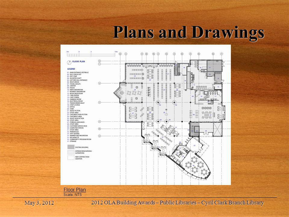 Plans and Drawings Floor Plan Scale: NTS May 3, 2012 2012 OLA Building Awards – Public Libraries – Cyril Clark Branch Library