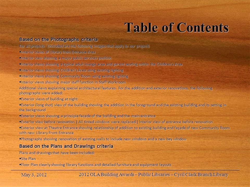 Table of Contents Based on the Photographs criteria For all projects: (Included are the following images that apply to our project) Interior views of