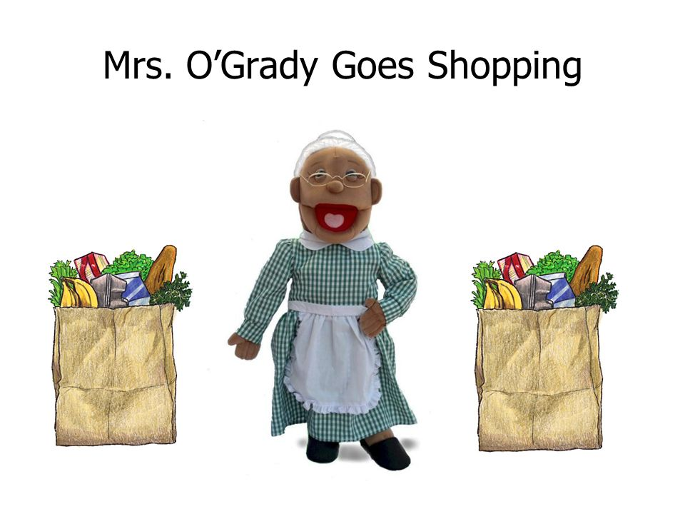 Mrs. OGrady Goes Shopping