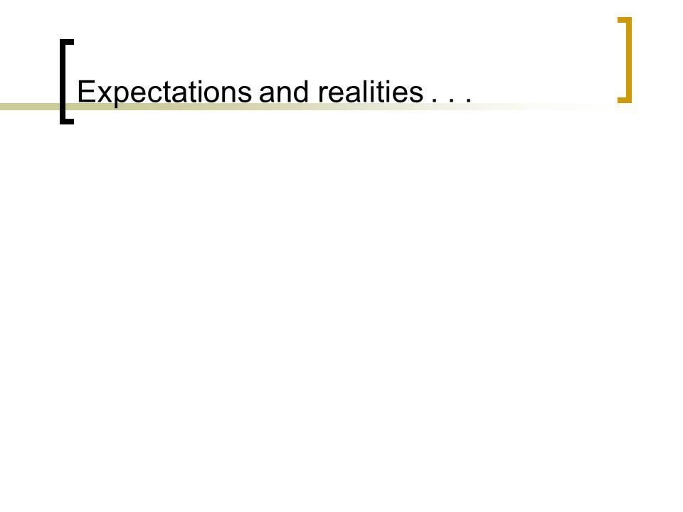 Expectations and realities...