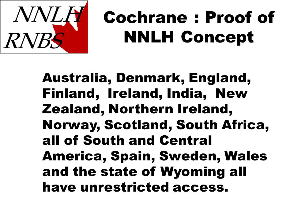 Australia, Denmark, England, Finland, Ireland, India, New Zealand, Northern Ireland, Norway, Scotland, South Africa, all of South and Central America, Spain, Sweden, Wales and the state of Wyoming all have unrestricted access.