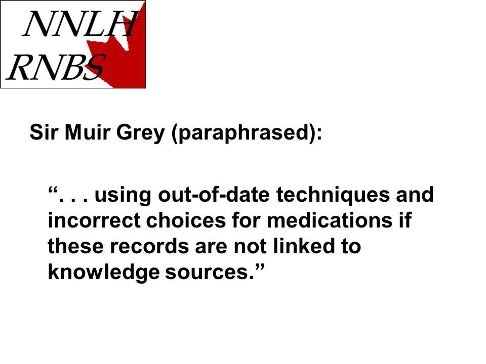 Sir Muir Grey (paraphrased):...