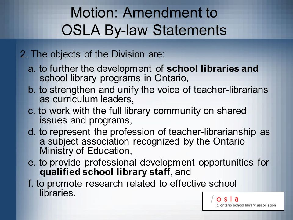 Motion: Amendment to OSLA By-law Statements 2. The objects of the Division are: a.