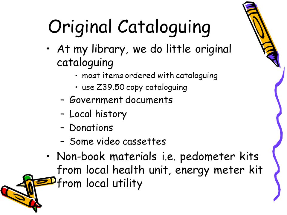 Cataloguing – back to basics James Wagner, Beth Murray-Bannister and Brenda Maxwell would like to thank you for attending their session, Cataloguing – Back to Basics.