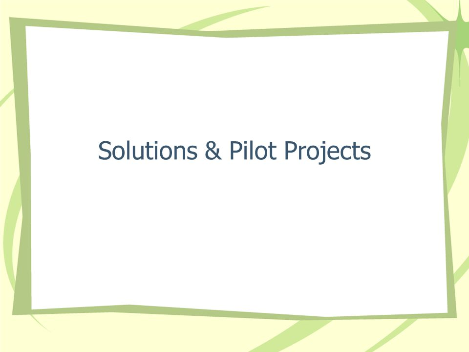 Solutions & Pilot Projects