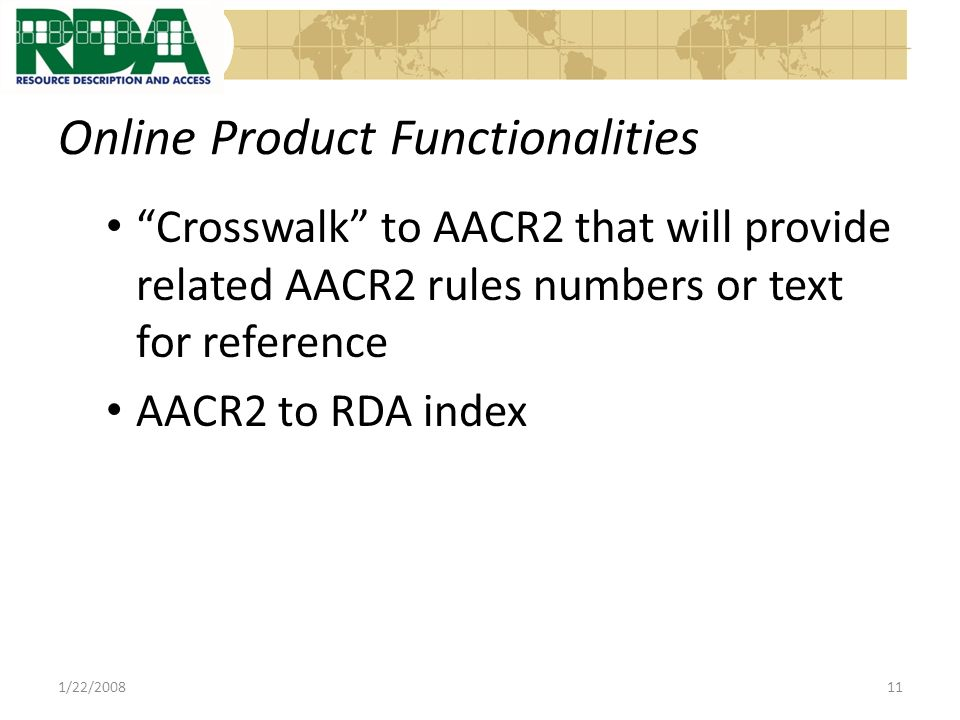 Online Product Functionalities Crosswalk to AACR2 that will provide related AACR2 rules numbers or text for reference AACR2 to RDA index 1/22/200811