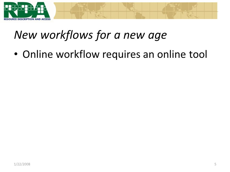 New workflows for a new age Online workflow requires an online tool 1/22/20085