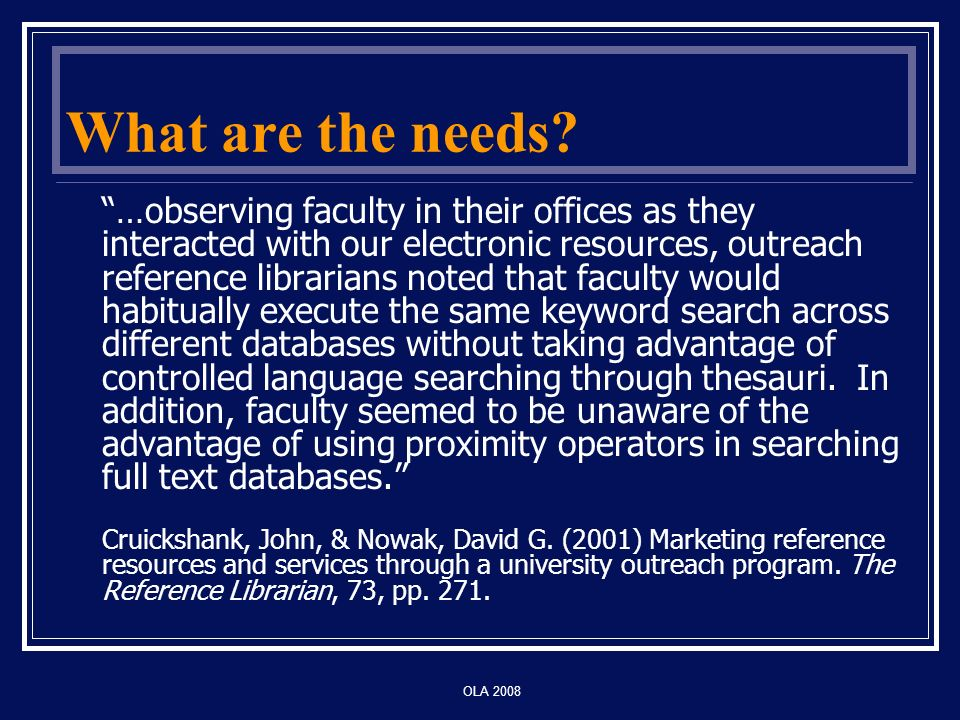 OLA 2008 What are the needs.