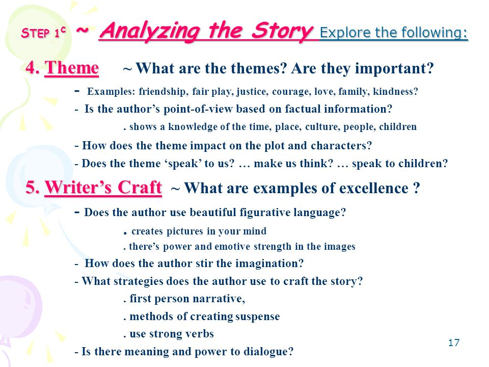 17 S TEP 1 c ~ Analyzing the Story Explore the following: 4.