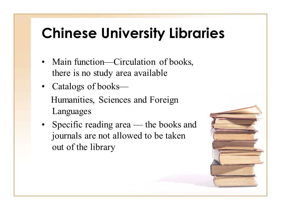 Chinese University Libraries Main functionCirculation of books, there is no study area available Catalogs of books Humanities, Sciences and Foreign La