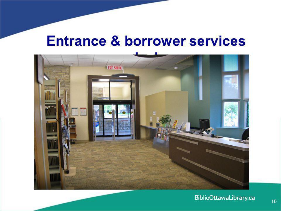 Entrance & borrower services desk BiblioOttawaLibrary.ca 10