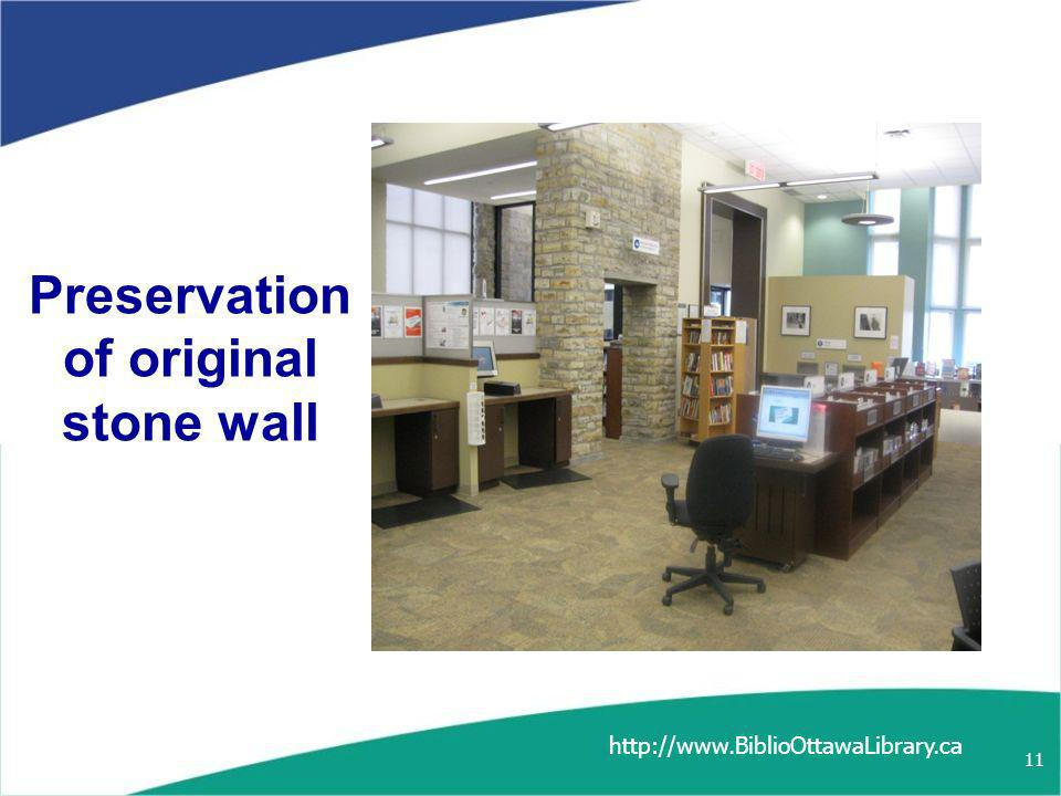 Preservation of original stone wall http://www.BiblioOttawaLibrary.ca 11