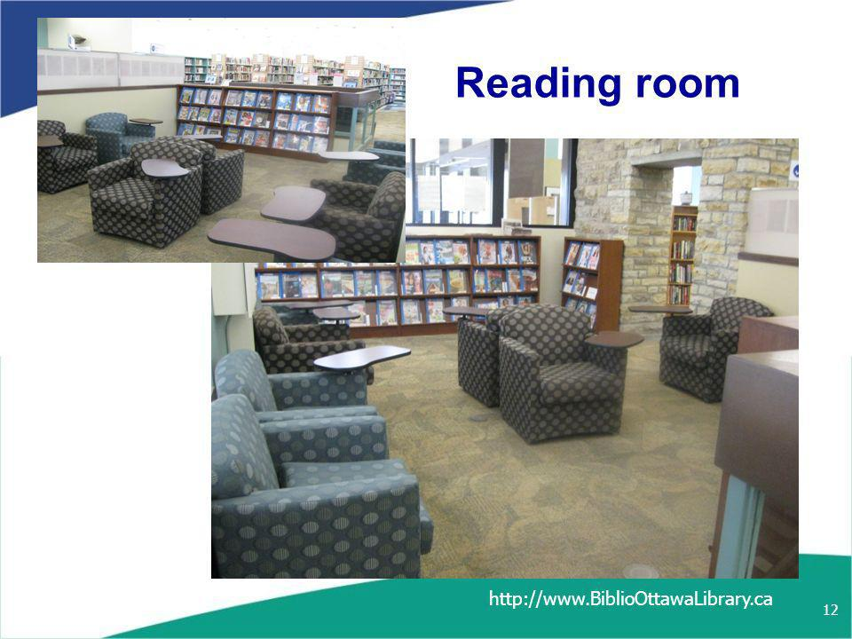 http://www.BiblioOttawaLibrary.ca 12 Reading room