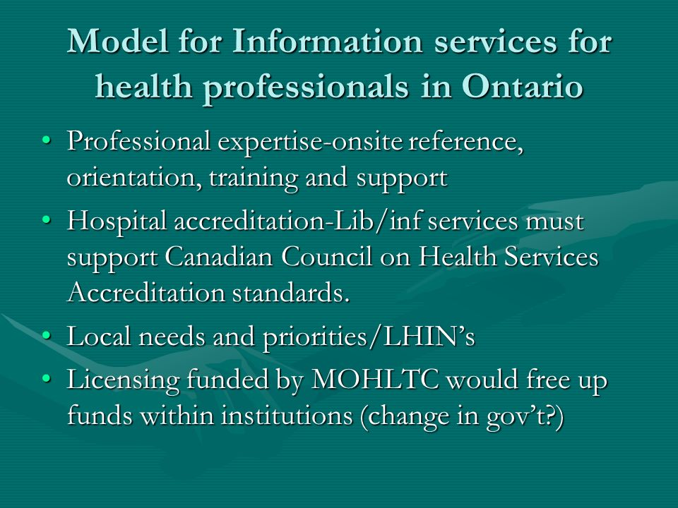 Model for Information services for health professionals in Ontario Professional expertise-onsite reference, orientation, training and supportProfessio