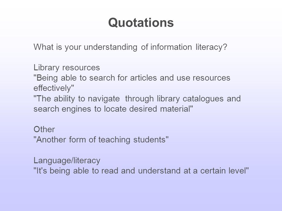 Key Findings 1. Concept of information literacy not understood.