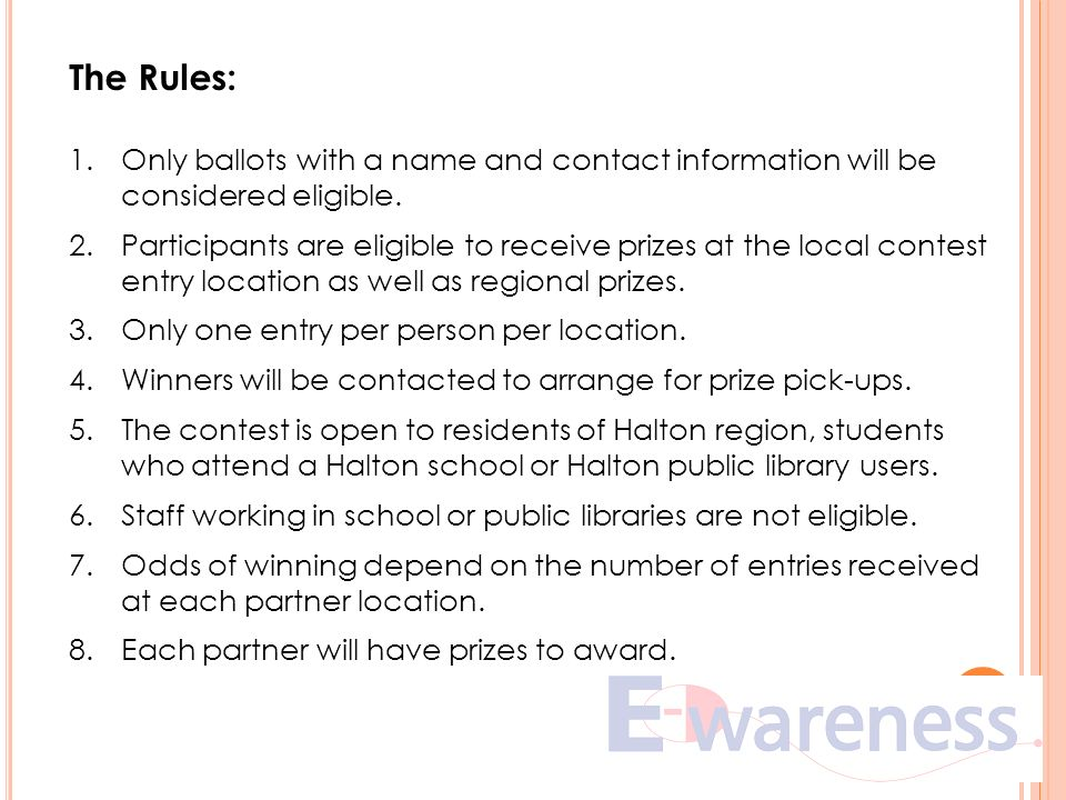 The Rules: 1.Only ballots with a name and contact information will be considered eligible.