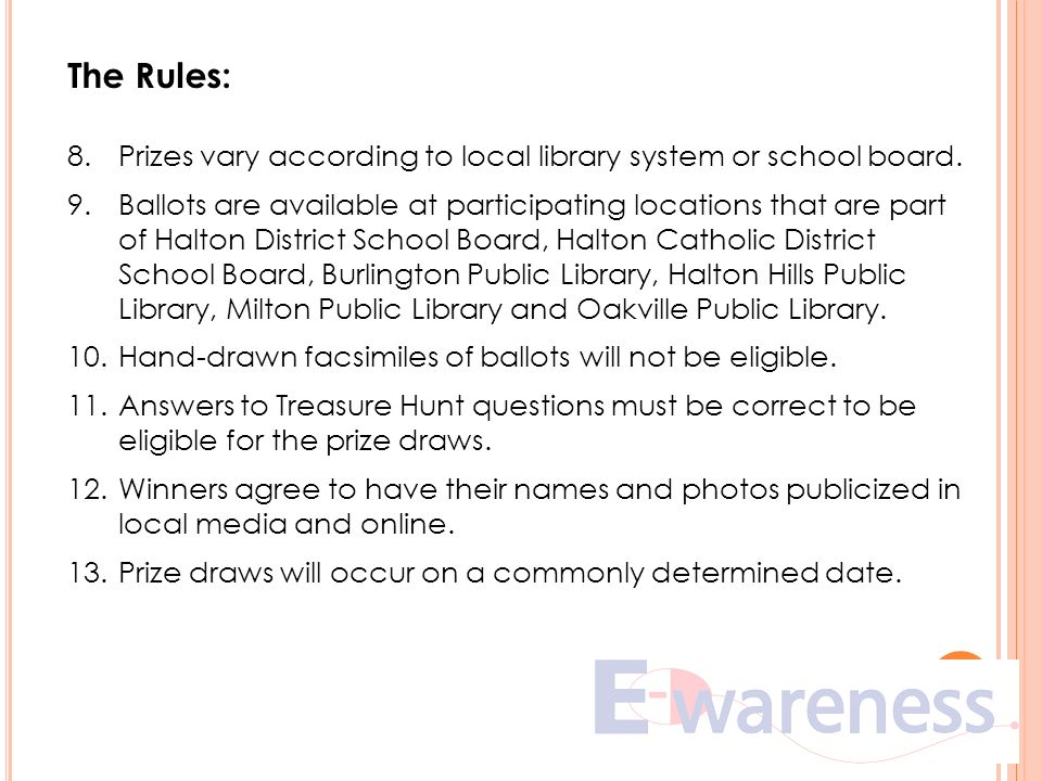 The Rules: 8.Prizes vary according to local library system or school board.