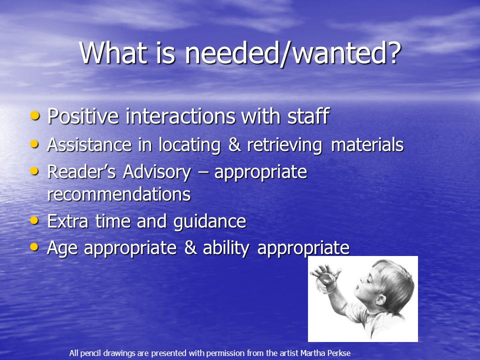 What is needed/wanted.