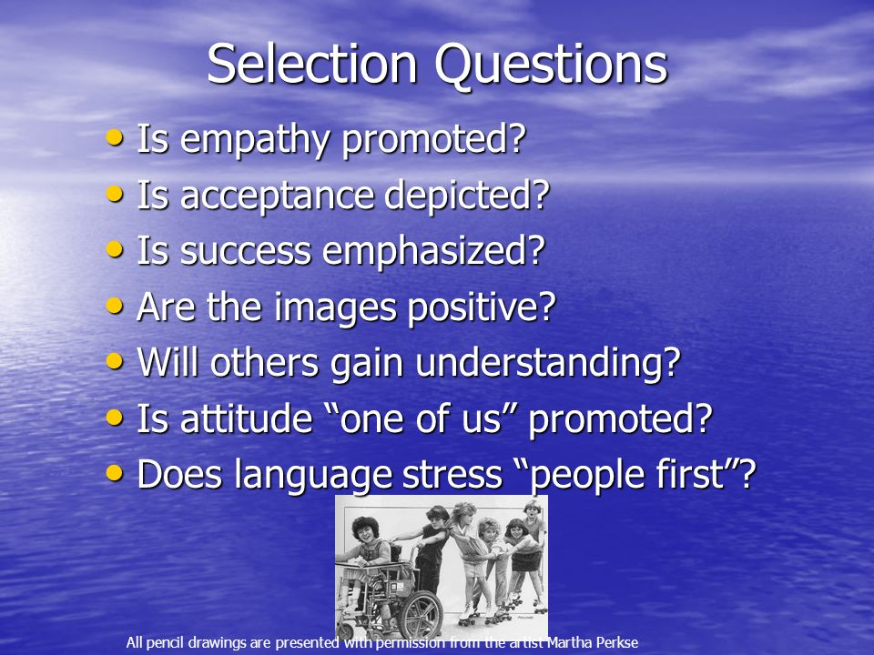 Selection Questions Is empathy promoted.Is empathy promoted.