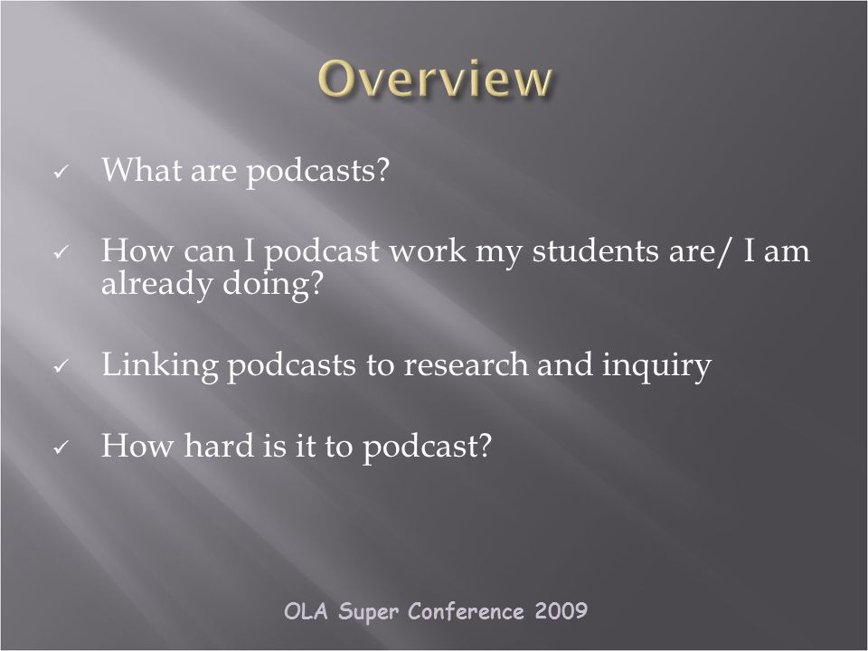 OLA Super Conference 2009 What are podcasts.