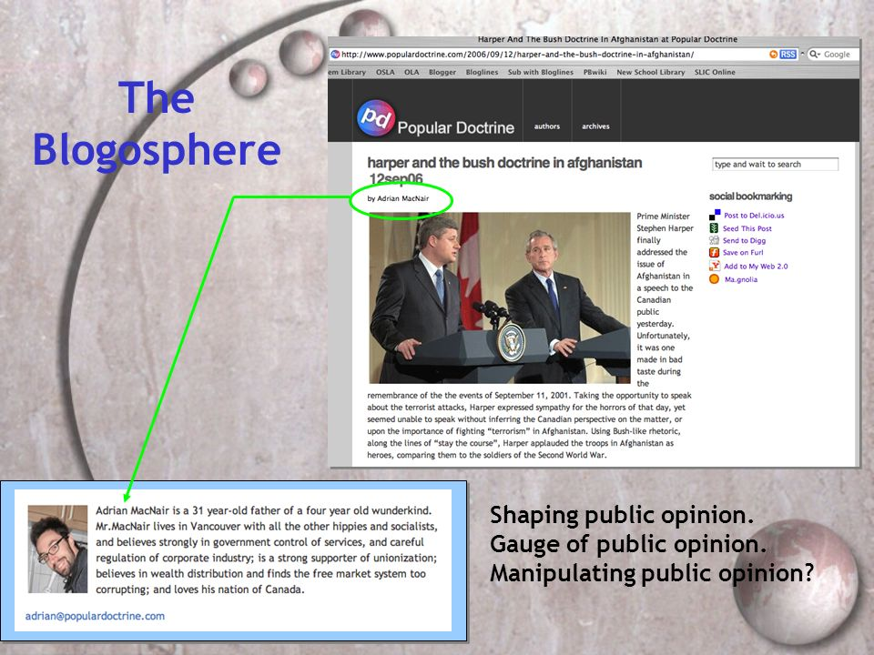 The Blogosphere Shaping public opinion. Gauge of public opinion. Manipulating public opinion?
