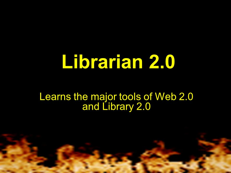 Librarian 2.0 Understands the power of the Web 2.0 opportunities Understand the power of the Web 2.0 opportunities.