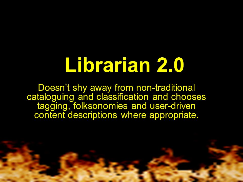 Librarian 2.0 Connects people and technology and information in context.